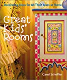 img - for Great Kids' Rooms: Decorating Ideas for All Their Years at Home book / textbook / text book