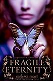 Fragile Eternity (Wicked Lovely Book 3)