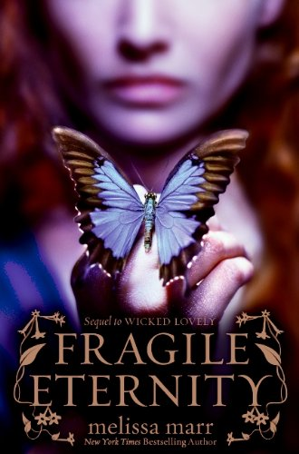 Fragile Eternity (Wicked Lovely Book 3) ()