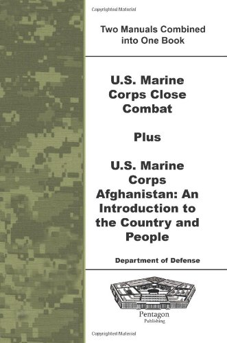 Download U.S. Marine Corps Close Combat Plus U.S. Marine Corps Afghanistan: An Introduction to the Country and People pdf epub