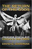img - for The Return of the Gods: Japanese Drama and Culture in the 1960s (Cornell East Asia Series,) book / textbook / text book
