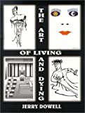 The Art of Living and Dying, Jerry Dowell, 1585970123