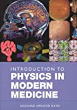 Introduction to Physics in Modern Medicine, Suzanne Amador Kane, 0415301718