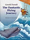 The Fantastic Flying Journey, Gerald Durrell, 0755104366
