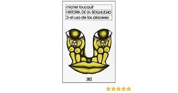 Historia De La Sexualidad. El Uso De Los Placeres - Volumen 2: Amazon.es: Michel Foucault: Libros