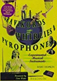 Mad Scientists of Sound Gravikords, Whirlies and Pyrophones, Bart Hopkin, 1559613823