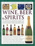 The Illustrated Encyclopedia of Wine, Beer and Spirits, Brian Glover and Stuart Walton, 0754816494