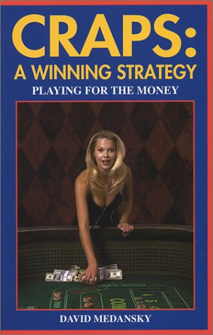 Craps: A Winning Strategy: Playing For The Money pdf epub