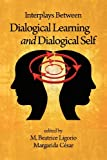 Interplays Between Dialogical Learning and Dialogical Self, , 1623960649