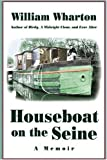 Front cover for the book Houseboat on the Seine by William Wharton