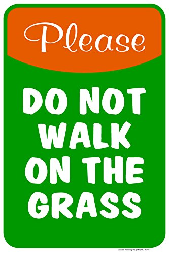 Please Do Not Walk On The Grass 12