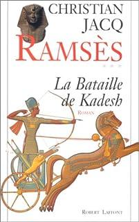 Ramsès : T. 3 : La bataille de Kadesh, Jacq, Christian
