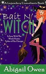 Bait N' Witch (Legendary Consultants) (Volume 3)