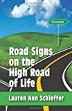Road Signs on the High Road of Life, Lauren Ann Schieffer, 160911115X