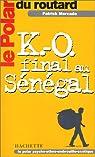 Le Polar du Routard : K.-O. final au Sénégal par Mercado