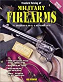 Standard Catalog of Military Firearms, Ned Schwing, 0873419979
