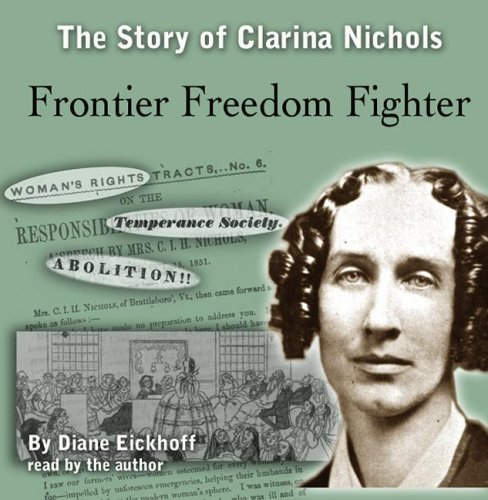 Download Frontier Freedom Fighter: The Story of Clarina Nichols ebook