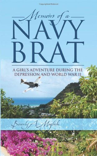Memoirs of a Navy Brat: A Girl's Adventure During the Depression and World War II