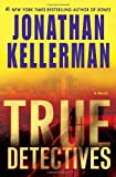 : True Detectives: A Novel