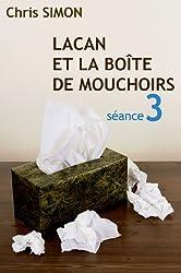 Séance 3 - Lacan et la boîte de mouchoirs