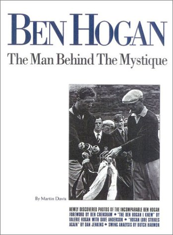 Ben Hogan: The Man Behind The Mystique
