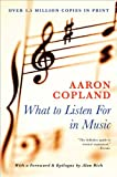 What to Listen For in Music, Aaron Copland, 0451226402