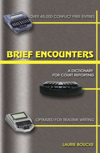 Brief Encounters: A Dictionary for Court Reporting