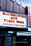 Blockbusters and Trade Wars, Peter Grant and Chris Wood, 1553650093