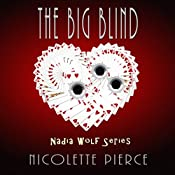 The Big Blind: Nadia Wolf, Book 1 | Nicolette Pierce