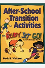 After-School Transition Activities: The Ready...Set...Go Guide to Strategies That Work Paperback