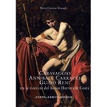 Caravaggio, Annibale Carracci, Guido Reni Tra Le Ricevute del Banco Herrera & Costa