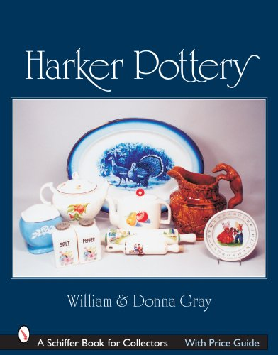 Harker Pottery: A Collector's Compendium from Rockingham and Yellowware to Modern (Schiffer Book for Collectors) (The Harker Pottery Company)