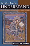 Let the Reader Understand : Reader-Response Criticism and the Gospel of Mark, Fowler, Robert M., 1563383381