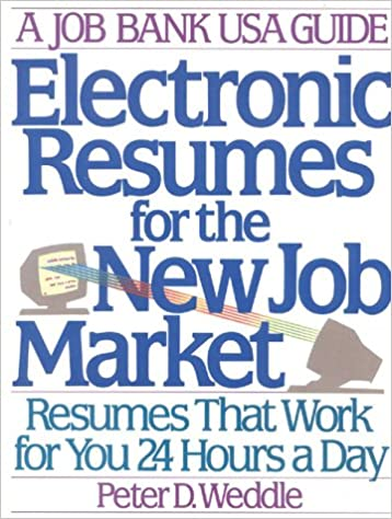 electronic resumes for the new job market resumes that work for