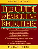 The Guide to Executive Recruiters, Michael Betrus, 0070062803