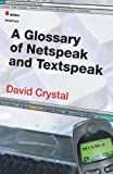 A Glossary of Netspeak and Textspeak, Crystal, David, 0748621199