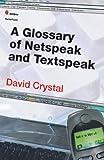 A Glossary of Netspeak and Textspeak, Crystal, 0748621199
