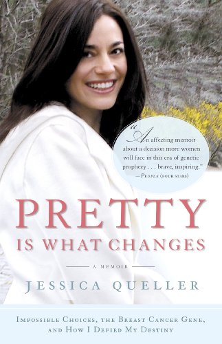 Pretty Is What Changes: Impossible Choices, The Breast Cancer Gene, and How I Defied My Destiny cover