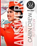 Cabin Crew Interview Answers Made Easy: Create Inspiring Answers to the Toughest Questions