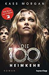 Die 100 - Heimkehr: Roman (German Edition)