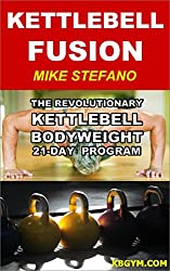 Kettlebell Fusion: The Revolutionary Kettlebell-Bodyweight 21-Day Program for Men and Women (English Edition)