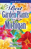 Best Garden Plants for Michigan, Tim Wood and Alison Beck, 1551054981