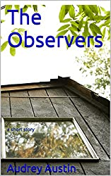 The Observers: a short story