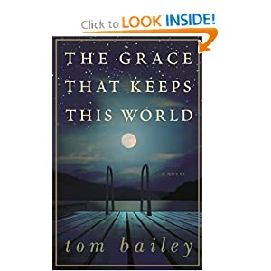 The Grace That Keeps This World: A Novel Tom Bailey