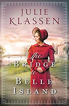 The Bridge to Belle Island by [Klassen, Julie]