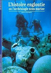 L'Histoire engloutie ou L'Archéologie sous-marine