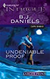 Undeniable Proof, B. J. Daniels, 0373887108