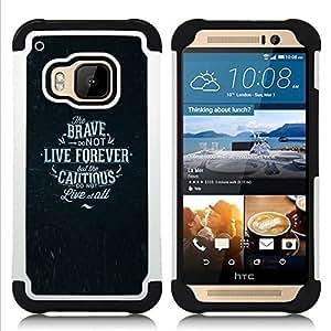 - live forever brave cautious poster text - - Doble capa caja de la armadura Defender FOR HTC ONE M9 RetroCandy
