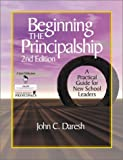 Beginning the Principalship: A Practical Guide for New School Leaders