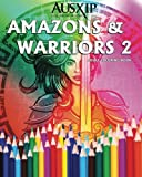 Amazons And Warriors 2: Adult Coloring Book (Coloring To Relax The Mind) (Volume 2)